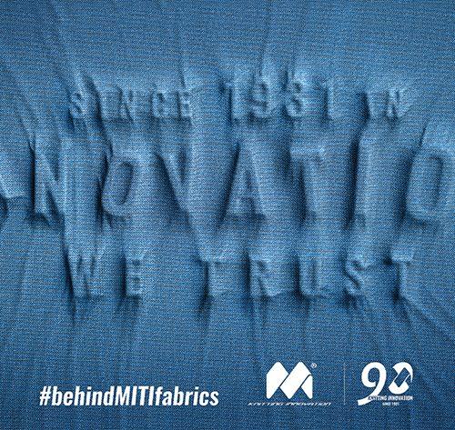 Innovation #behindMITIfabrics